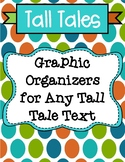 Tall Tales Graphic Organizers for Any Tall Tale Text