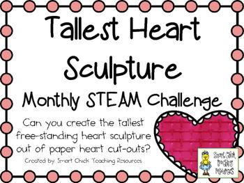 Tallest Heart Sculpture ~ Monthly STEAM School-wide Challenge
