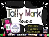 Tally Mark Math Robots- Tallying Puzzles, Classroom Posters and Worksheets