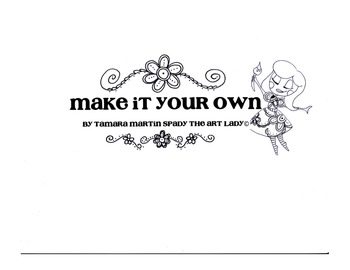 Tamara Martin Spady the Art Lady - Make It Your Own