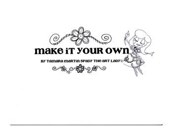 Tamara Martin Spady the Art Lady - Make It Your Own