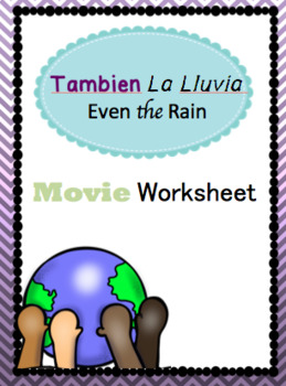 Tambien la Lluvia (Even the Rain) Movie Worksheet