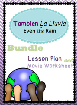 Tambien la Lluvia (Even the Rain) worksheet and lesson plan