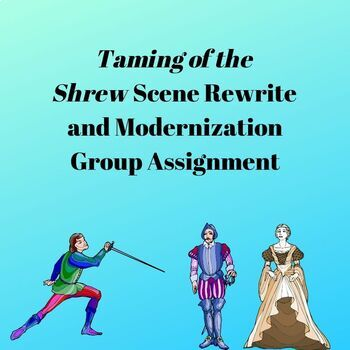 Taming of the Shrew Scene Rewrite and Modernization
