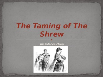 Taming of the Shrew introduction powerpoint