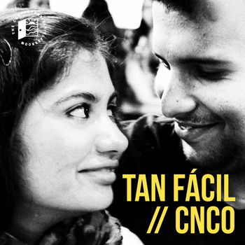 Tan fácil by CNCO feat. Wisin