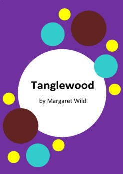 Tanglewood by Margaret Wild - 4 Worksheets
