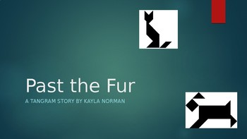 "Tangram Story- ""Beyond the Fur"""