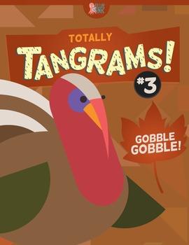 Tangrams – Totally Tangrams! #3 – Gobble Gobble – Thanksgiving Tangrams