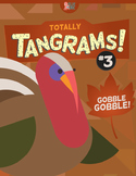 Tangrams – Totally Tangrams! #3 – Gobble Gobble – Thanksgi