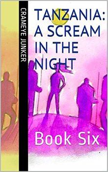 Tanzania: A Scream in the Night ~ Book 6 (world culture adventure)