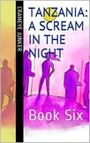 Tanzania: A Scream in the Night ~ Book 6 (world culture ad