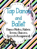 TAP DANCE AND BALLET: DANCE NOTES, RUBRIC, TERMS, QUIZZES,