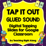 Tap It Out Google Classroom GLUED SOUND Tapping Practice Fun