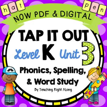 Tap It Out Level K Unit 3 (CVC words, real and nonsense words, trick words)