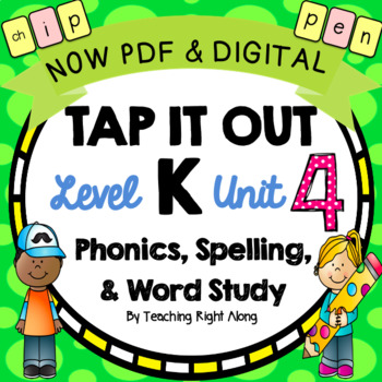 Tap It Out Level K Unit 4 (digraphs, real and nonsense words, trick words)