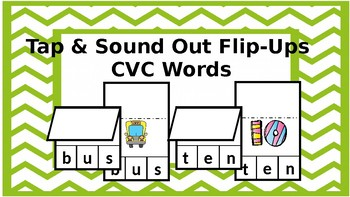 Tap & Sound Out CVC Word Flips; Letter-Sound Relationships