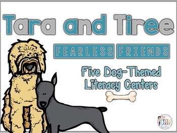 Tara and Tiree Fearless Friends: 5 Dog Themed Literacy Centers for Daily Five