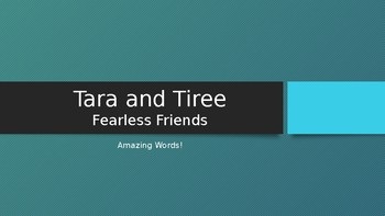 Tara and Tiree, Fearless Friends Reading Street 2.2.1 Amazing Words Powerpoint