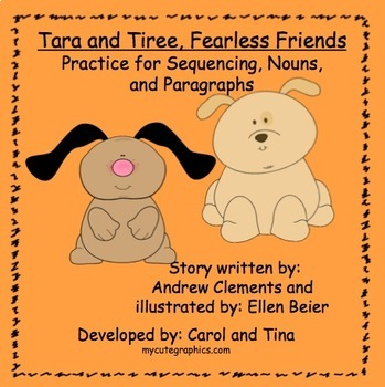 Tara and Tiree, Practice for Sequencing, Nouns, and Paragraphs