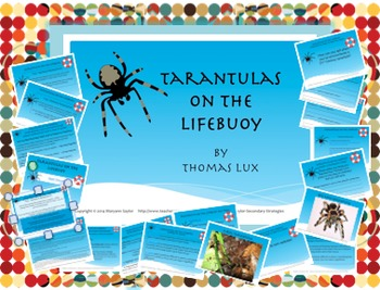 "Poetry: Complete; no prep!  ""Tarantulas on a Lifebuoy"" by Thomas Lux"
