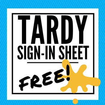 Tardy Sign-in Sheet - Middle & High School - FREE download