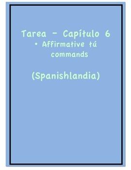 Tarea - Exprésate 1 Capítulo 6 - Affirmative Tú Commands (Homework/Classwork)