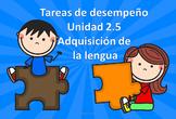 Tareas de desempeño Unidad 2.5 segundo grado Adquisición de la lengua