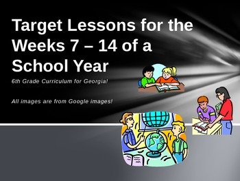 Target Lessons/Bell Ringers for 6th grade Social Studies Weeks 7-14