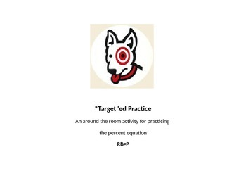 """Target""ed Practice: an around the room activity using the percent equation"