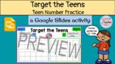 Target the Teens -- Teen Number Practice with Google Slides