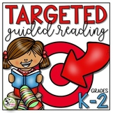 Guided Reading Targeted Plan and Resources K-2 With NEW Fillable Form