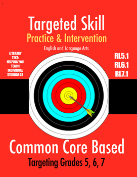 Targeted Skill Practice and Intervention: RL5.1, RL6.1, RL