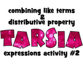 Tarsia activity: EXPRESSIONS #2: combining like terms & distributive property