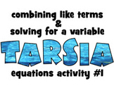 Tarsia activity: LINEAR EQUATIONS #1: combining like terms