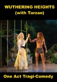 Drama - Tarzan of Wuthering Heights - A One Act Tragi-Comedy