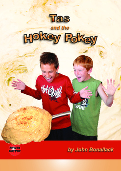Tas and the Hokey Pokey – Easy-reading adventure for reluc