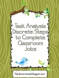 Task Analysis: Discrete Steps for Classroom Jobs / Living Skills