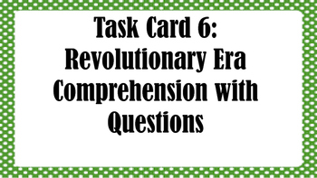 Task Card 6:  Revolutionary Era Comprehension with Questions