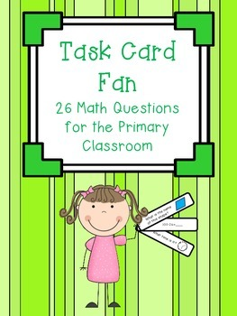 Task Card Fan - 26 Math Questions for the Primary Classroom