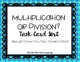 Task Card Sort: Multiplication or Division? (ENGLISH)