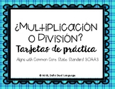 Task Card Sort: Multiplication or Division? (SPANISH)