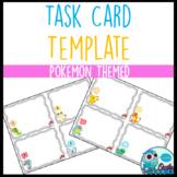 Task Card Templates - Pokemon Theme