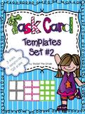 Task Card Templates Set #2- Workstation/ Classroom Decor