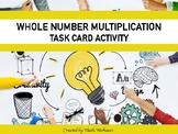 Whole Number Multiplication Task Cards