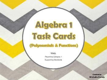 Task Cards - Algebra 1 Polynomials & Functions (RC 1 TEKS)