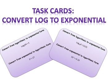 Task Cards: Change between Logarithmic and Exponential Forms