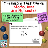 Chemistry Task Cards Introduction to Periodic Table, Atoms, Molecules, and Ions
