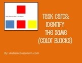Task Cards- Color Blocks (Identify the Same) from Autism C