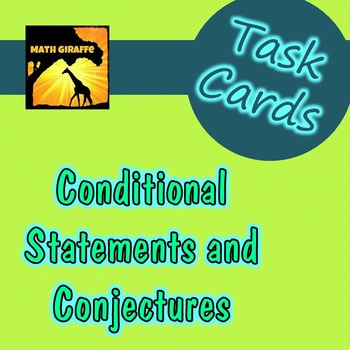 Task Cards: Conditional Statements and Conjectures